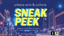 Sneak Peek Urbana Arts and Culture